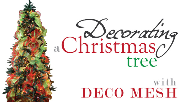 how to decorate a christmas tree with deco poly mesh - How To Decorate A Christmas Tree With Deco Mesh
