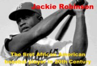 Jackie Robinson – First African American Baseball player