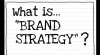 "What is ""BRAND STRATEGY""?"