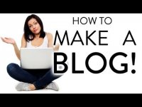 How To Make a Blog - Step by Step, tutorial