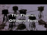 History of Abandoned The Maunsell Sea Forts in England